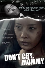 Don't cry mommy